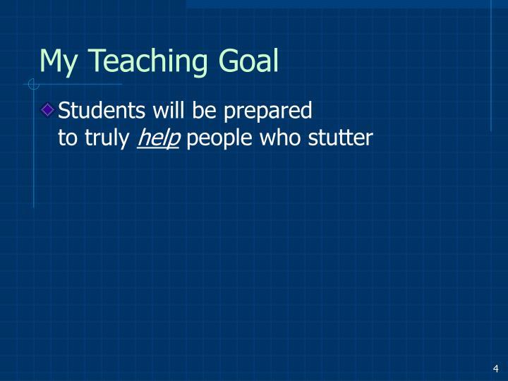 My Teaching Goal
