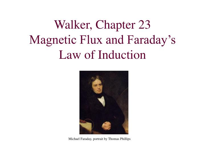 walker chapter 23 magnetic flux and faraday s law of induction n.