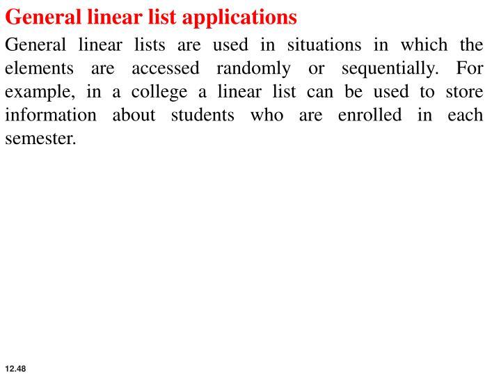 General linear list applications