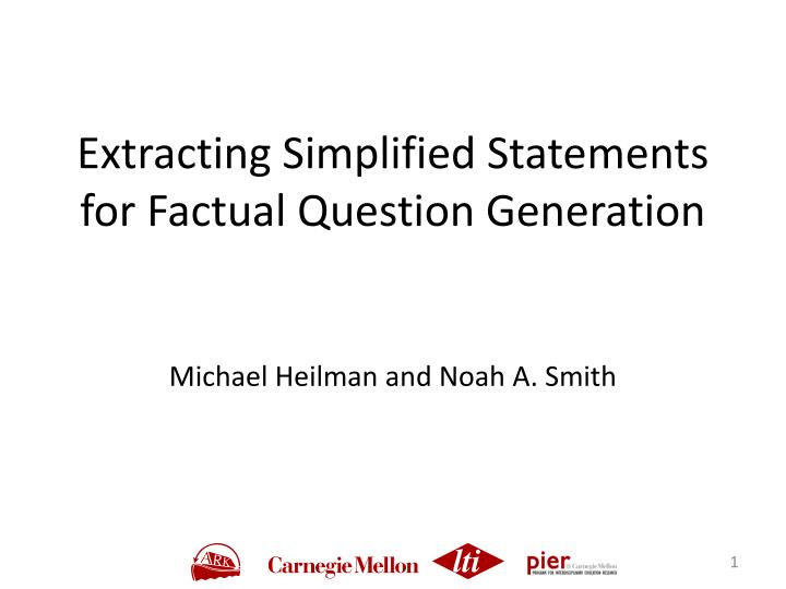 extracting simplified statements for factual question generation n.