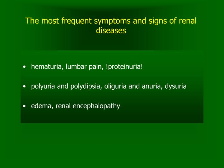 The most frequent symptoms and signs of renal diseases