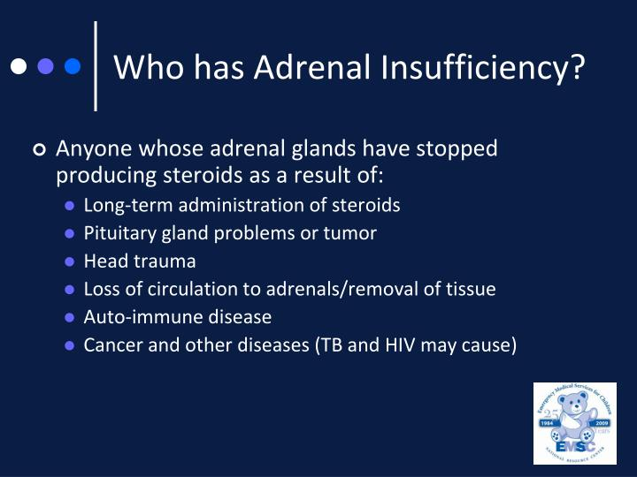 Who has Adrenal Insufficiency?