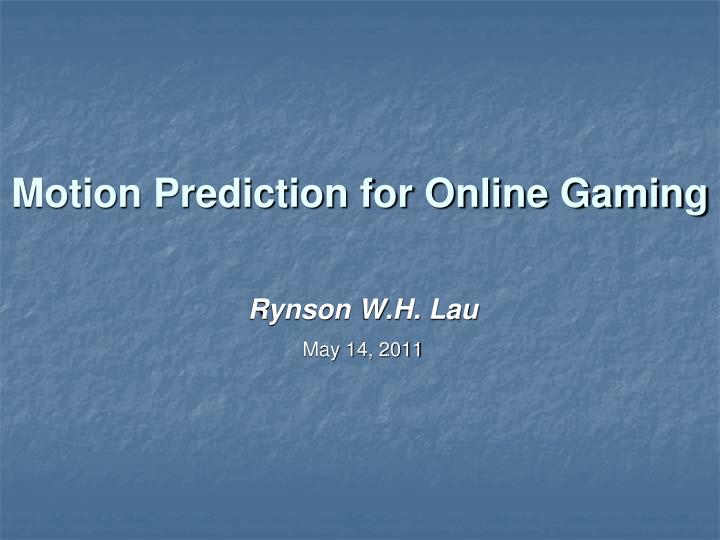 motion prediction for online gaming n.
