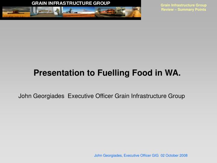 Grain infrastructure group review summary points