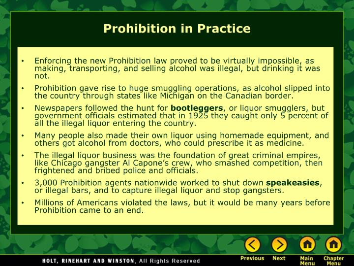 Enforcing the new Prohibition law proved to be virtually impossible, as making, transporting, and selling alcohol was illegal, but drinking it was not.