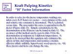 kraft pulping kinetics h factor information