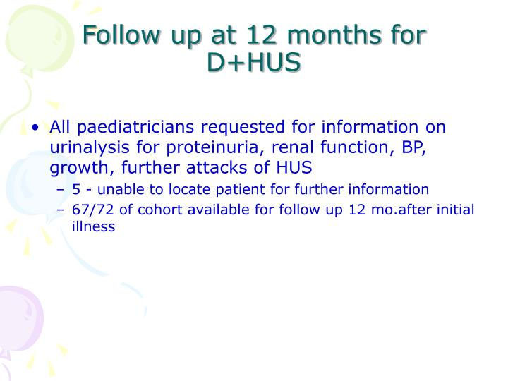 Follow up at 12 months for D+HUS