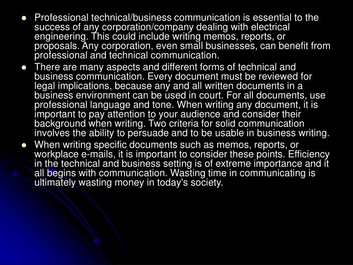 Professional technical/business communication is essential to the success of any corporation/company...