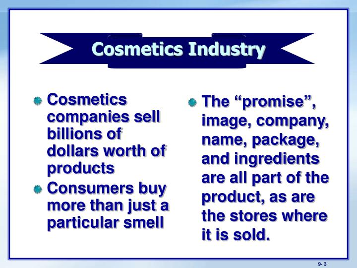 Cosmetics companies sell billions of dollars worth of products