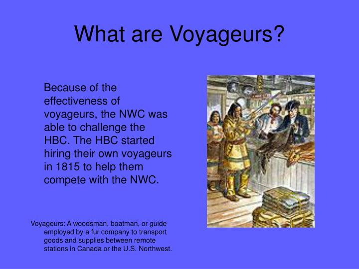 What are Voyageurs?