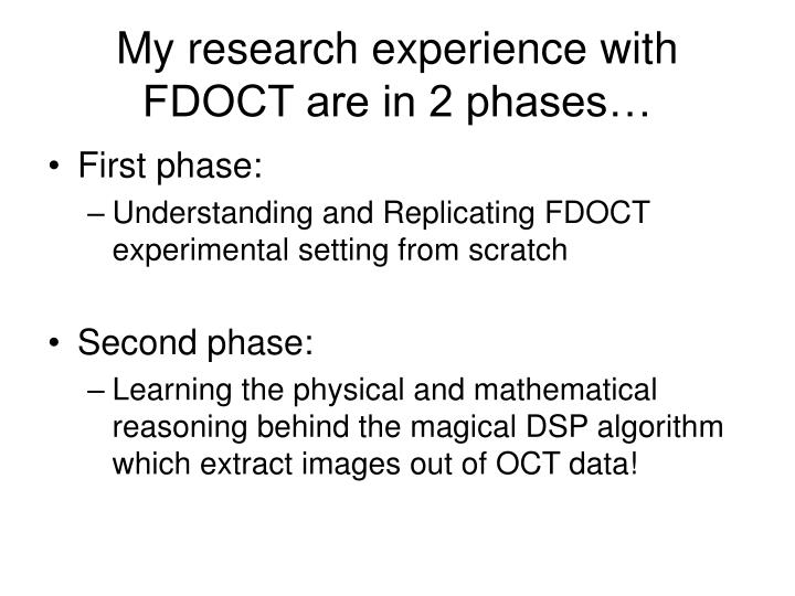 My research experience with FDOCT are in 2 phases…