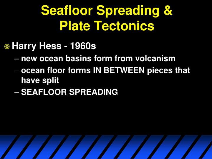 Seafloor Spreading &