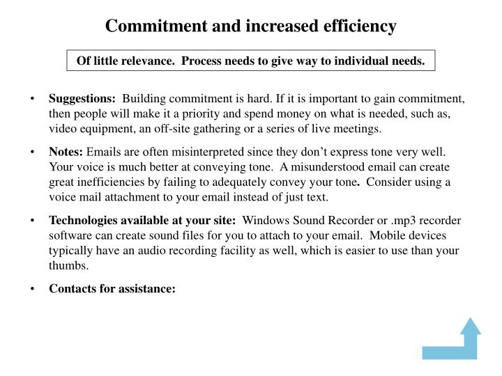 Commitment and increased efficiency
