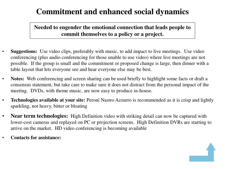 Commitment and enhanced social dynamics