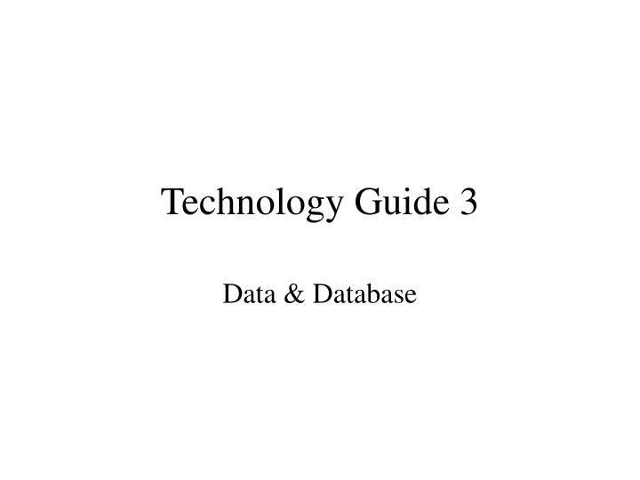 Technology guide 3