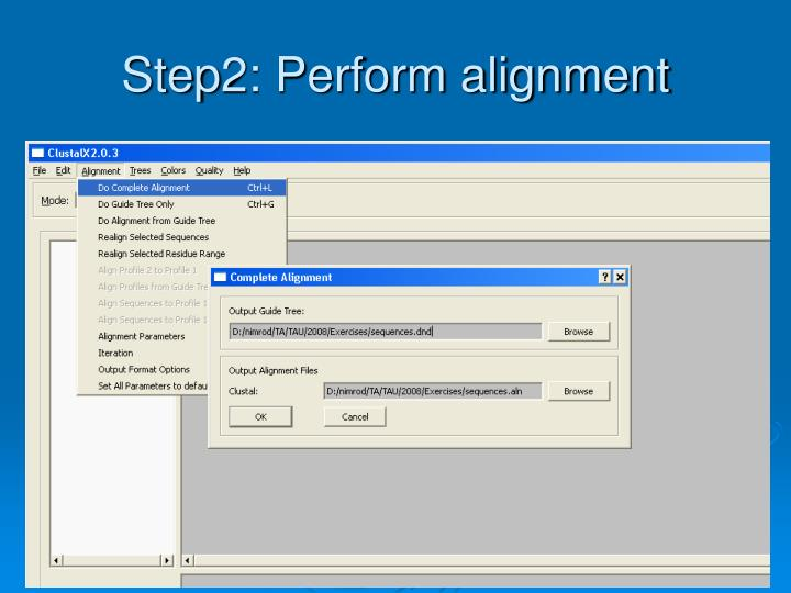 Step2: Perform alignment