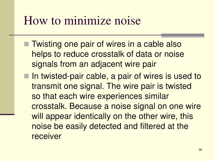 How to minimize noise