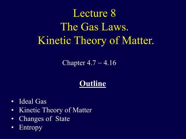 Lecture 8 the gas laws kinetic theory of matter