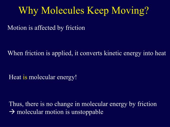 Why Molecules Keep Moving?