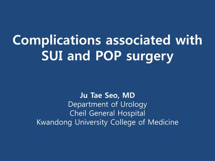 complications associated with sui and pop surgery n.