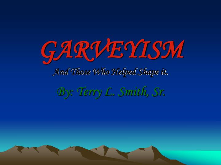 garveyism and those who helped shape it