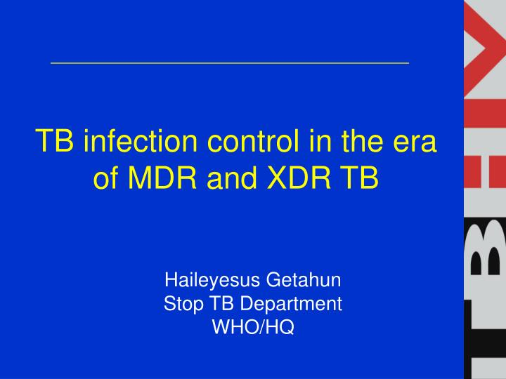 tb infection control in the era of mdr and xdr tb n.