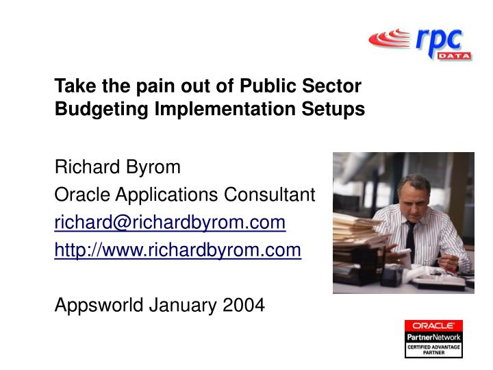 take the pain out of public sector budgeting i mplementation s etups n.
