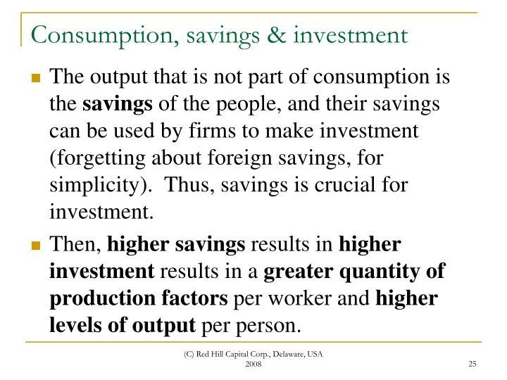 Consumption, savings & investment