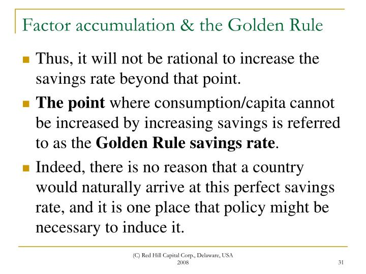 Factor accumulation & the Golden Rule