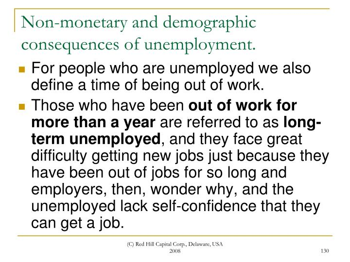 Non-monetary and demographic consequences of unemployment.
