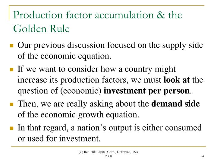 Production factor accumulation & the Golden Rule