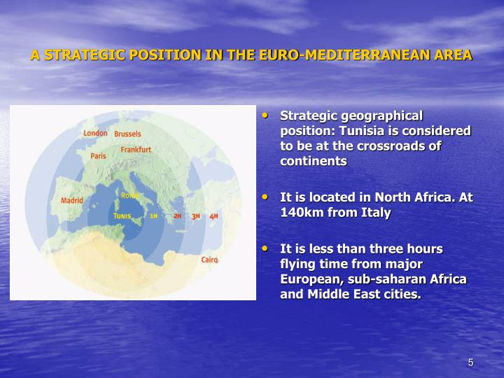 A STRATEGIC POSITION IN THE EURO-MEDITERRANEAN AREA