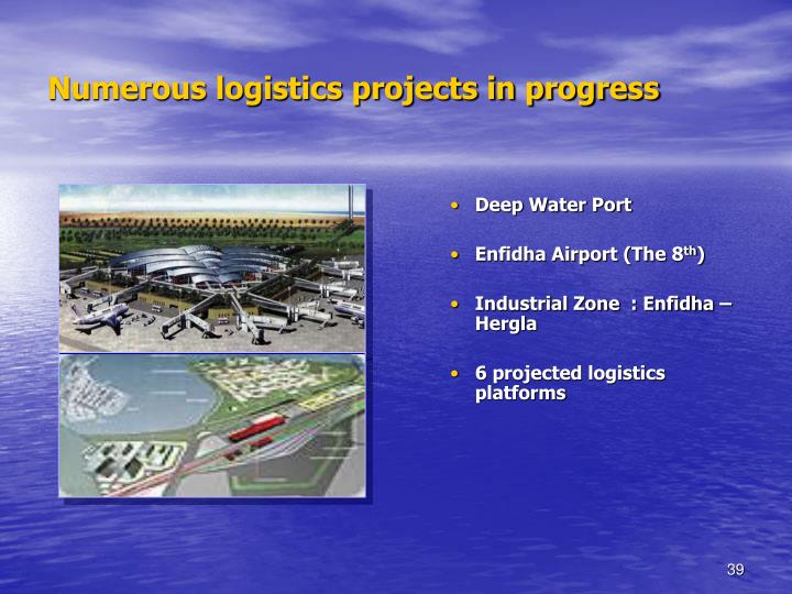 Numerous logistics projects in progress