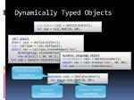 dynamically typed objects