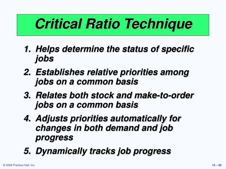 Critical Ratio Technique