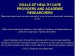 goals of health care providers and academic researchers