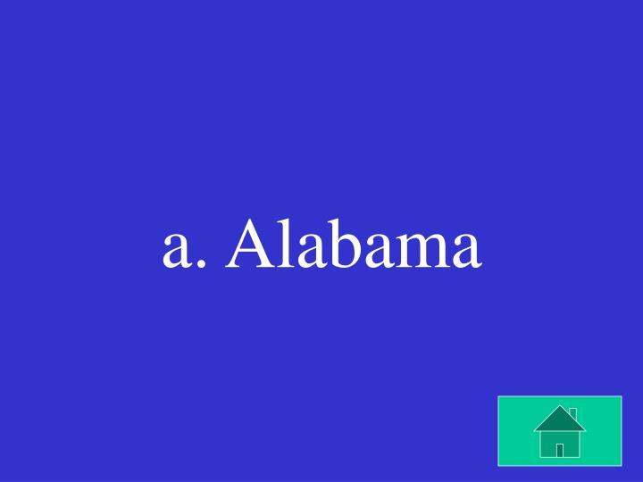 a. Alabama