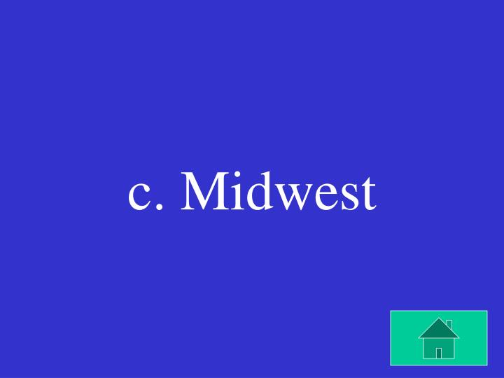 c. Midwest