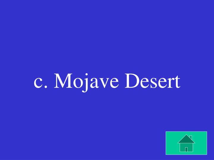 c. Mojave Desert