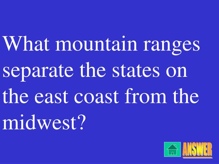 What mountain ranges separate the states on the east coast from the midwest?