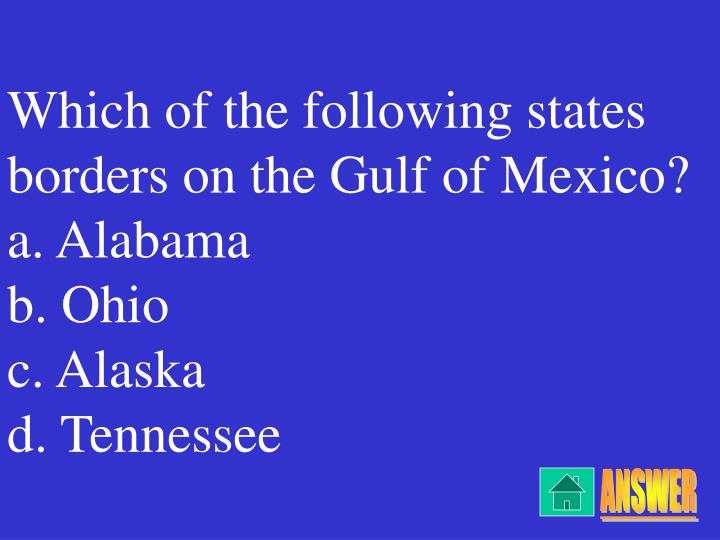 Which of the following states borders on the Gulf of Mexico?