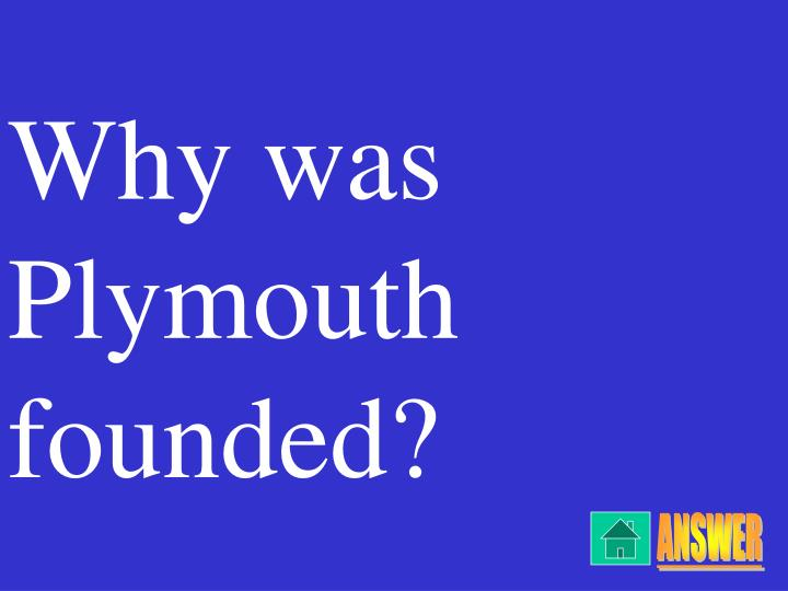 Why was Plymouth founded?
