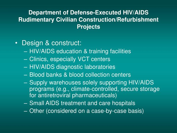 Department of Defense-Executed HIV/AIDS Rudimentary Civilian Construction/Refurbishment Projects