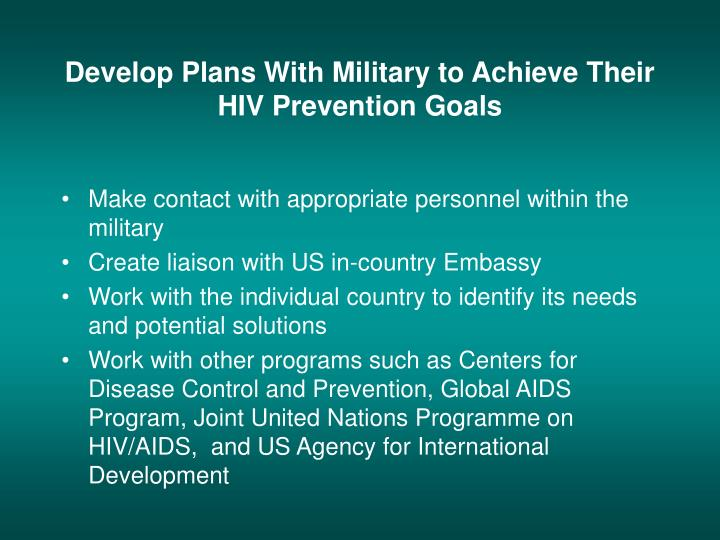 Develop plans with military to achieve their hiv prevention goals