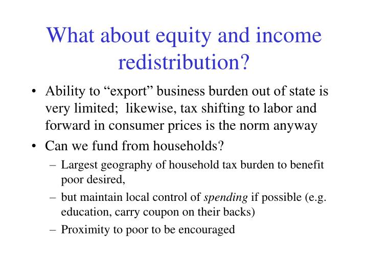 What about equity and income redistribution?