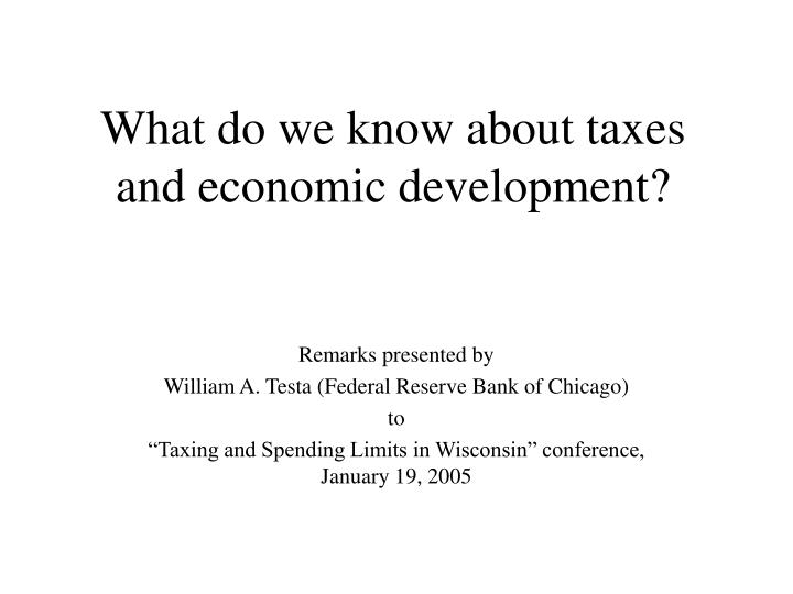 what do we know about taxes and economic development n.