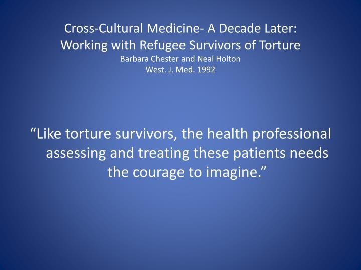 Cross-Cultural Medicine- A Decade Later: