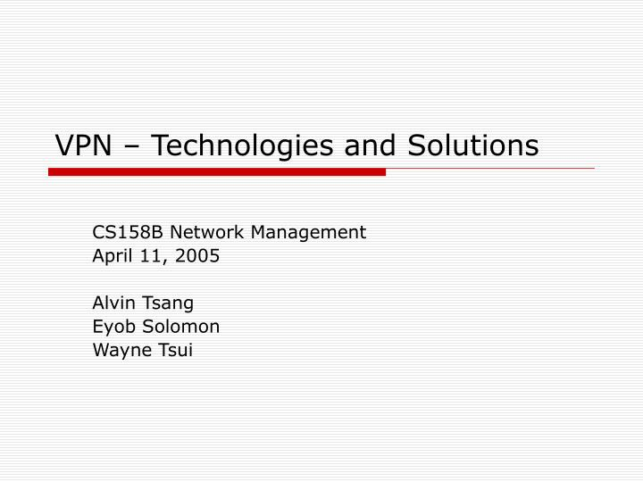 vpn technologies and solutions n.