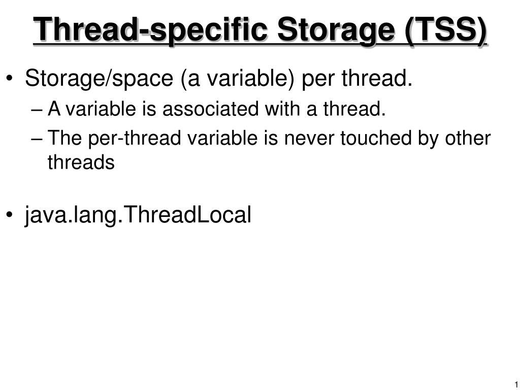 Thread-specific Storage (TSS)
