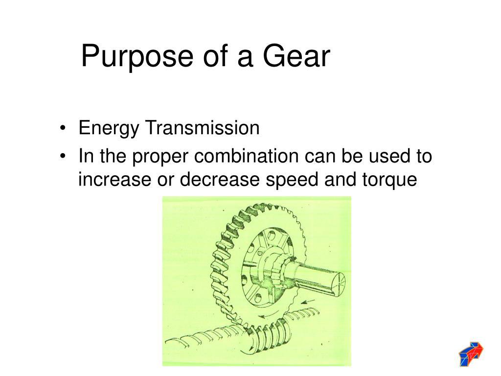 Purpose of a Gear